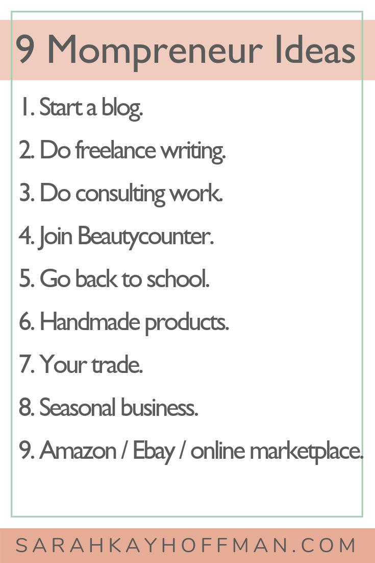 Is Mompreneur Life for You www.sarahkayhoffman.com #sidehustle #diy #mompreneur #business side hustle 9 business ideas