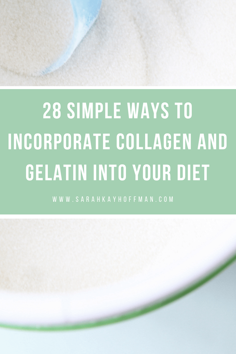 28 Simple Ways to Incorporate Collagen and Gelatin Into Your Diet www.sarahkayhoffman.com Vital Proteins Collagen Peptides #collagen #guthealth #healthyliving #supplement