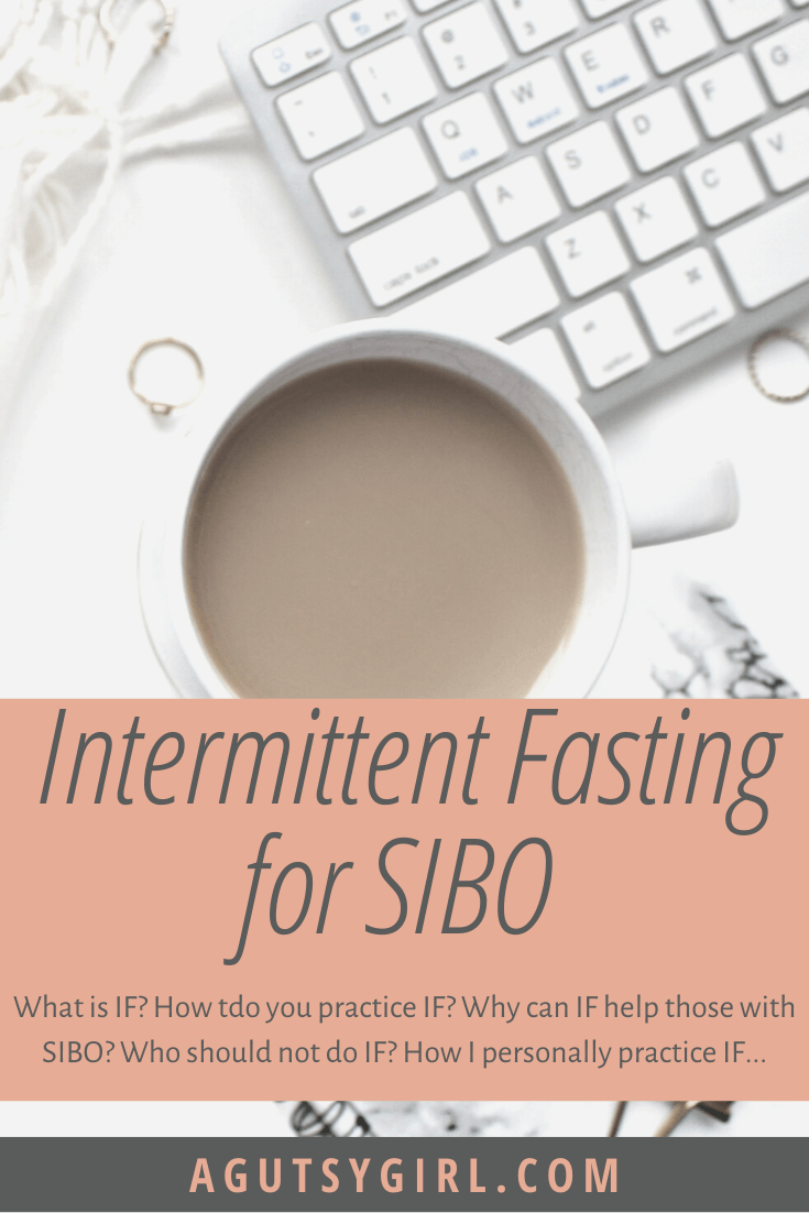Intermittent Fasting for SIBO agutsygirl.com #intermittentfasting #sibo #guthealth