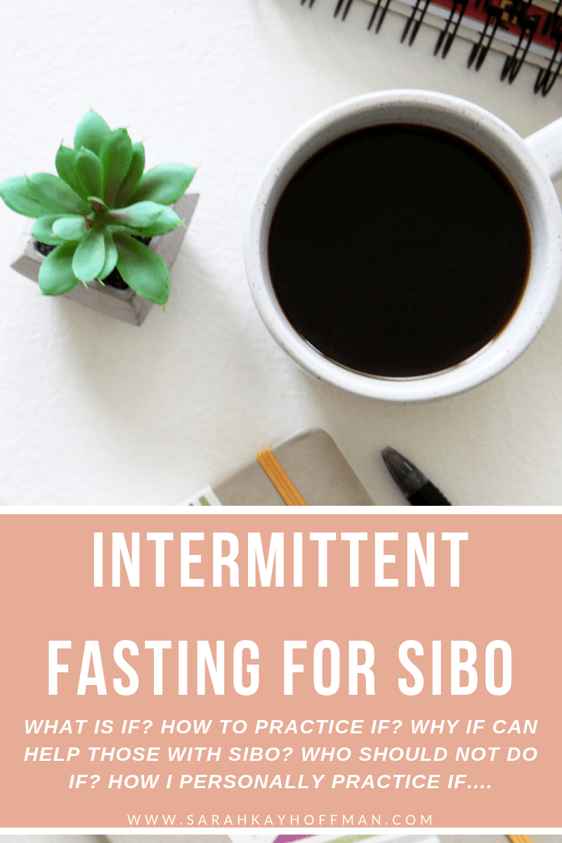 Intermittent Fasting for SIBO www.sarahkayhoffman.com #SIBO #IntermittentFasting #guthealth #healthyliving #fasting