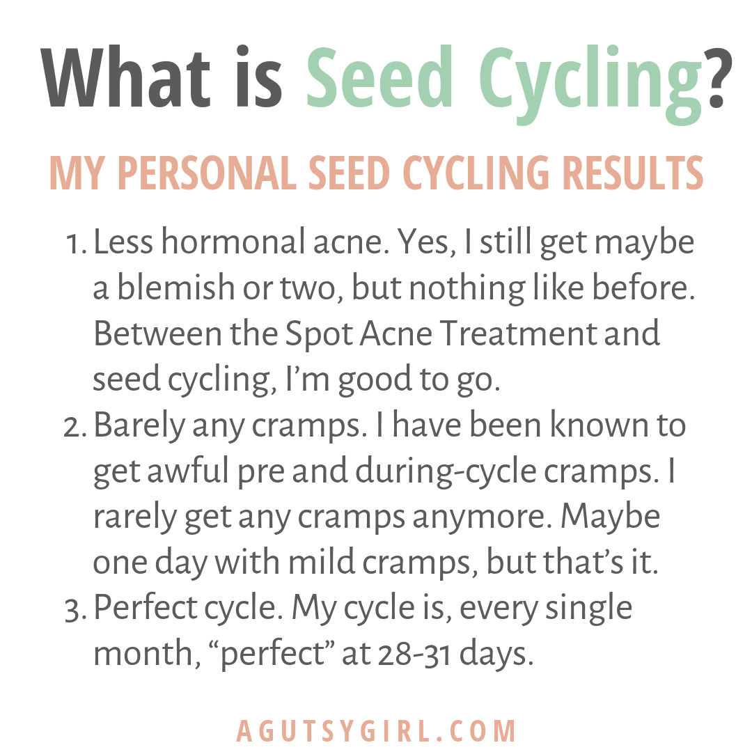 What is Seed Cycling my personal results A Gutsy Girl agutsygirl.com #seedcycling #hormones #acne