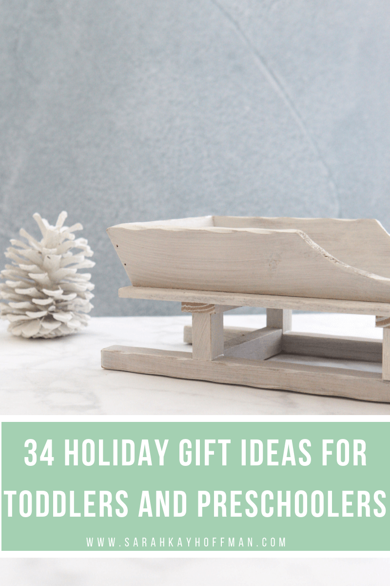 34 Holiday Gift Ideas for Babies and Toddlers www.sarahkayhoffman.com #holidaygift #toddler #gifts #holiday