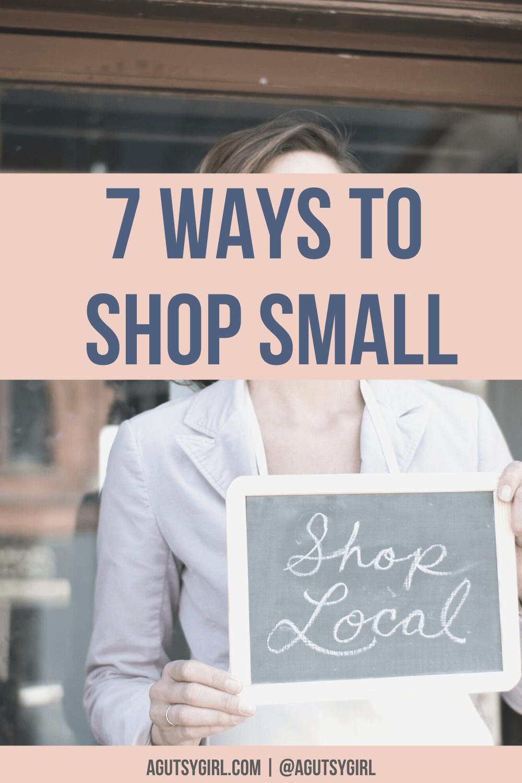 7 ways to Shop Small agutsygirl.com #guthealth #smallbusiness #shoplocal #smallbusinesssaturday