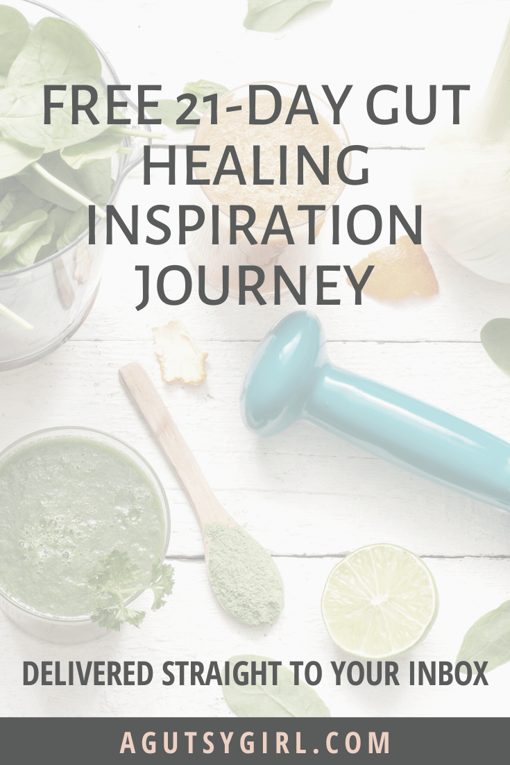 Free 21-Day Gut Healing Inspiration Journey delivered agutsygirl.com #guthealth #guthealing #healthyliving #gut