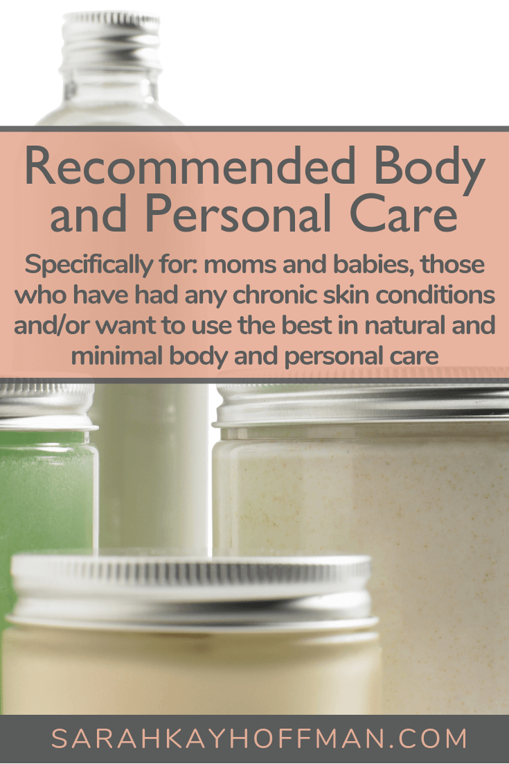 Recommended Body and Personal Care Items www.sarahkayhoffman.com #bodycare #skincare #healthyliving #ewg