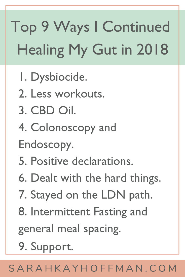 Top 9 Ways I Continued Healing My Gut in 2018 www.sarahkayhoffman.com #guthealing #SIBO #Ibs #healthyliving