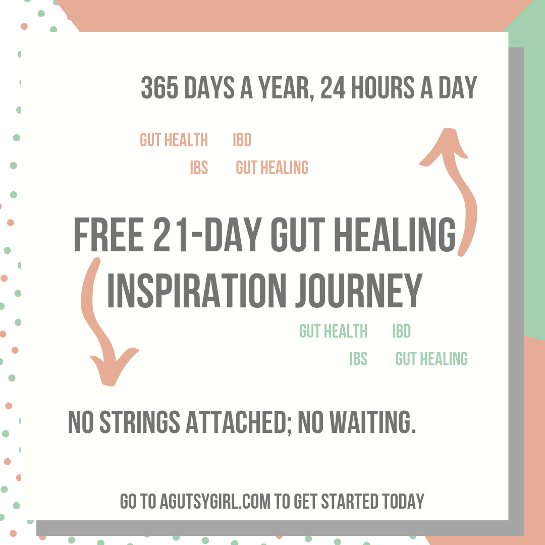 What is the Free 21-Day Gut Healing Inspiration Journey agutsygirl.com #guthealth #ibs #ibd