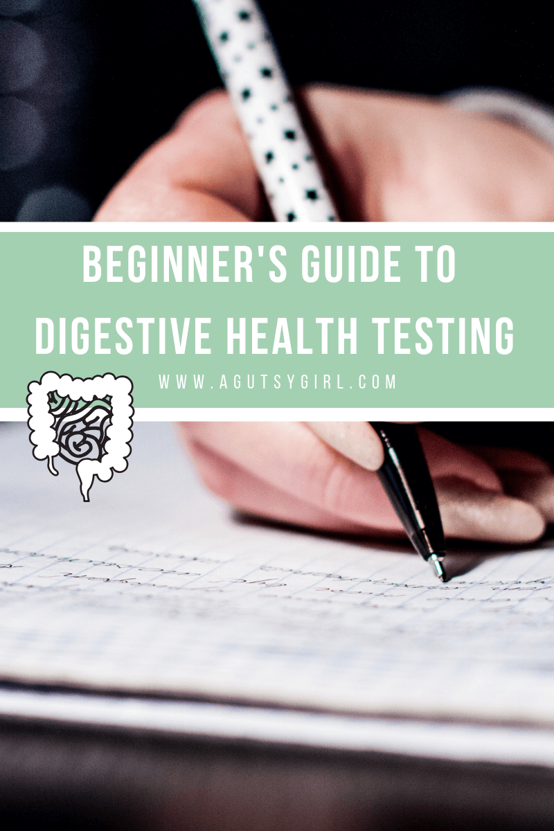 Beginners Guide to Digestive Health Testing gut agutsygirl.com #guthealth #digestion #ibs #ibd #healthyliving