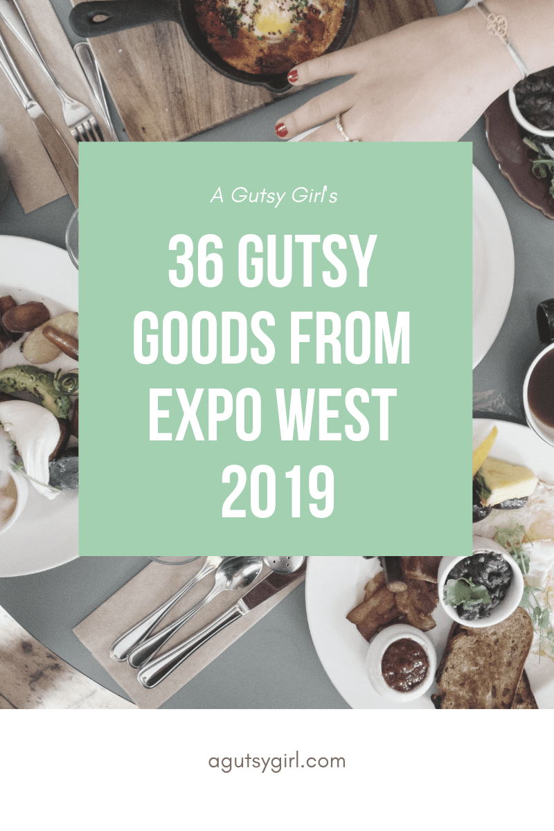 36 Gutsy Goods from Expo West 2019 agutsygirl.com A Gutsy Girl #ExpoWest #glutenfree #dairyfree #whole30