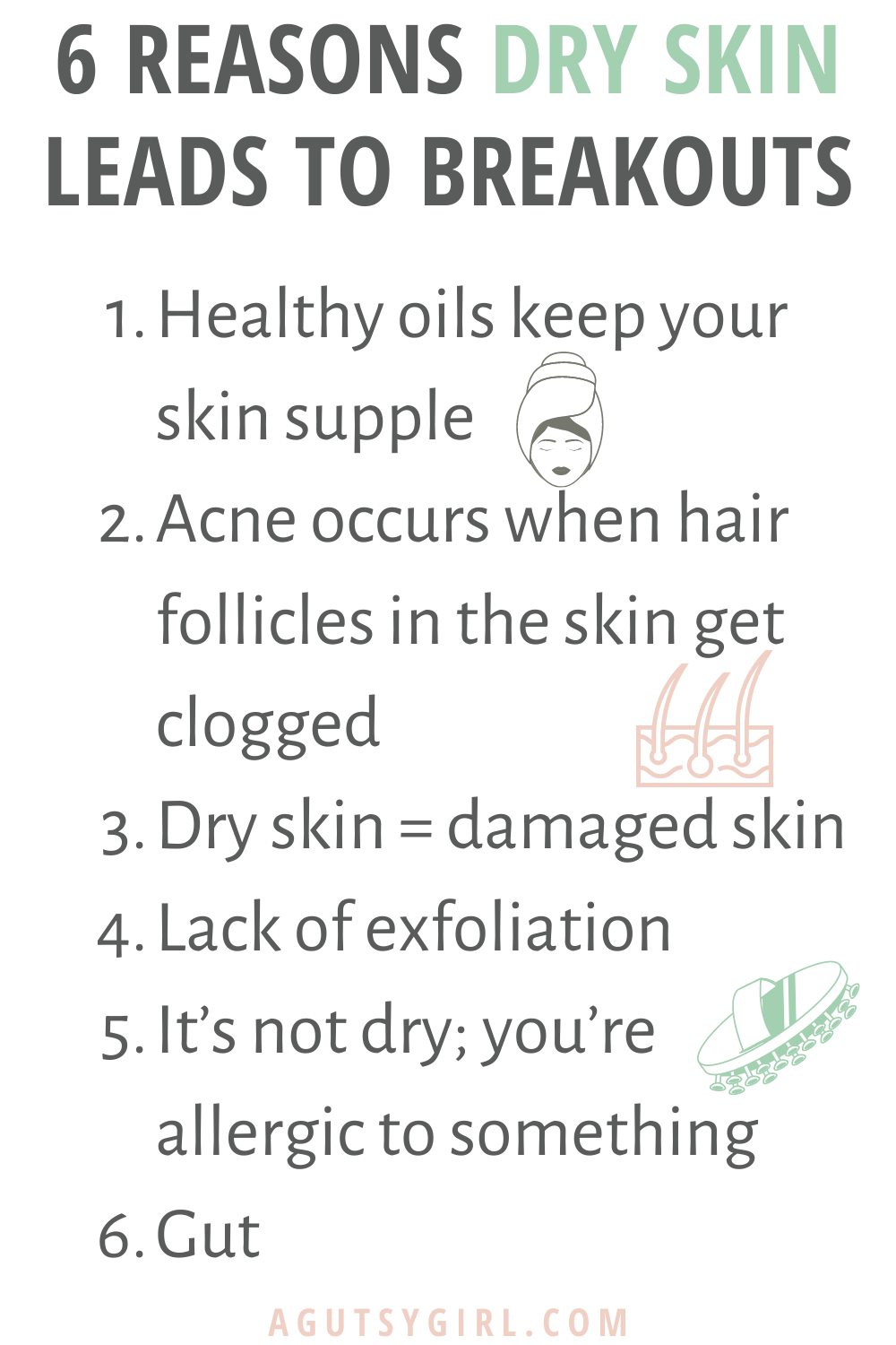 6 Reasons Dry Skin Leads to Breakouts agutsygirl.com #dryskin #guthealth #skincare