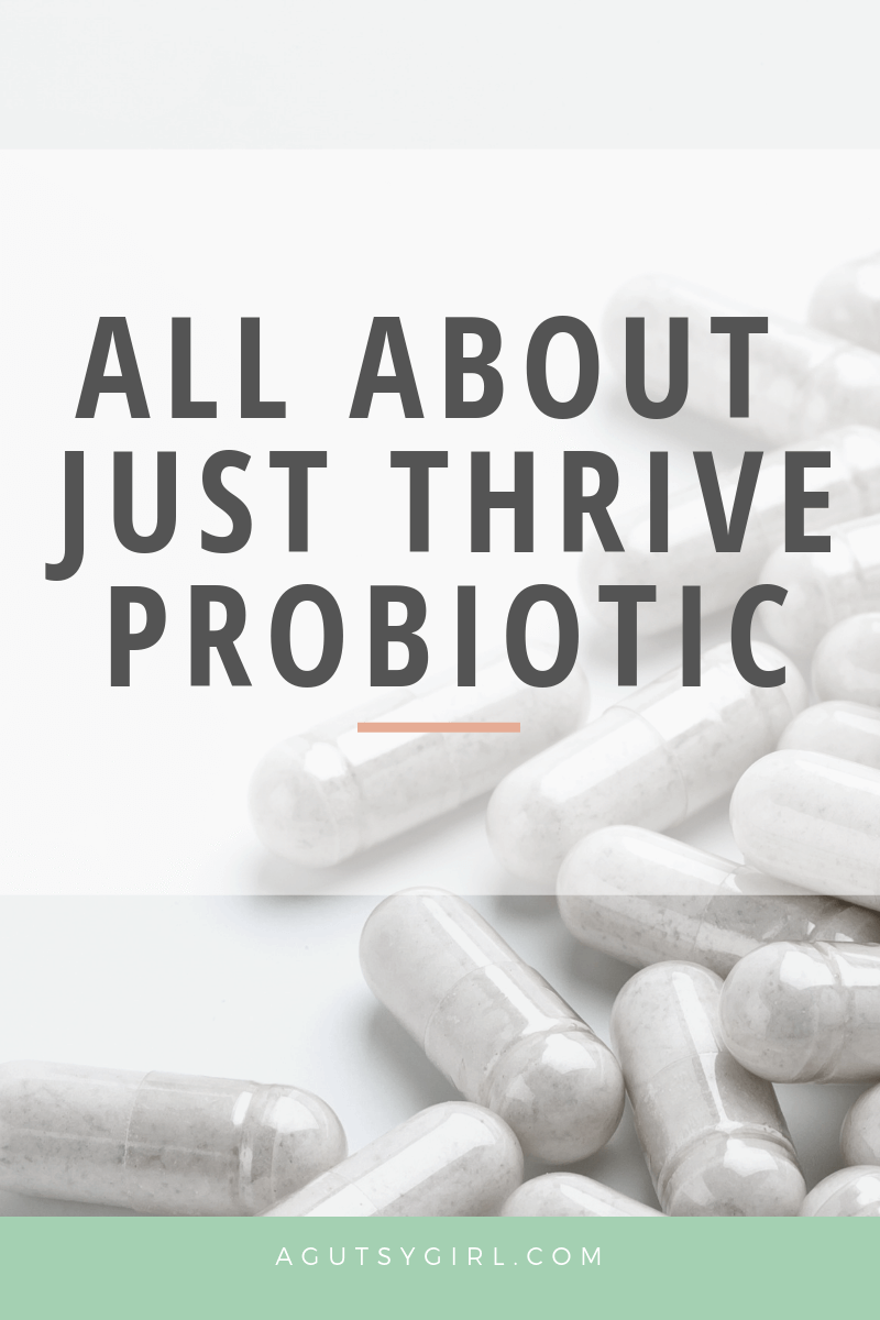 All about Just Thrive Probiotics benefits agutsygirl.com #probiotics #supplements #guthealth