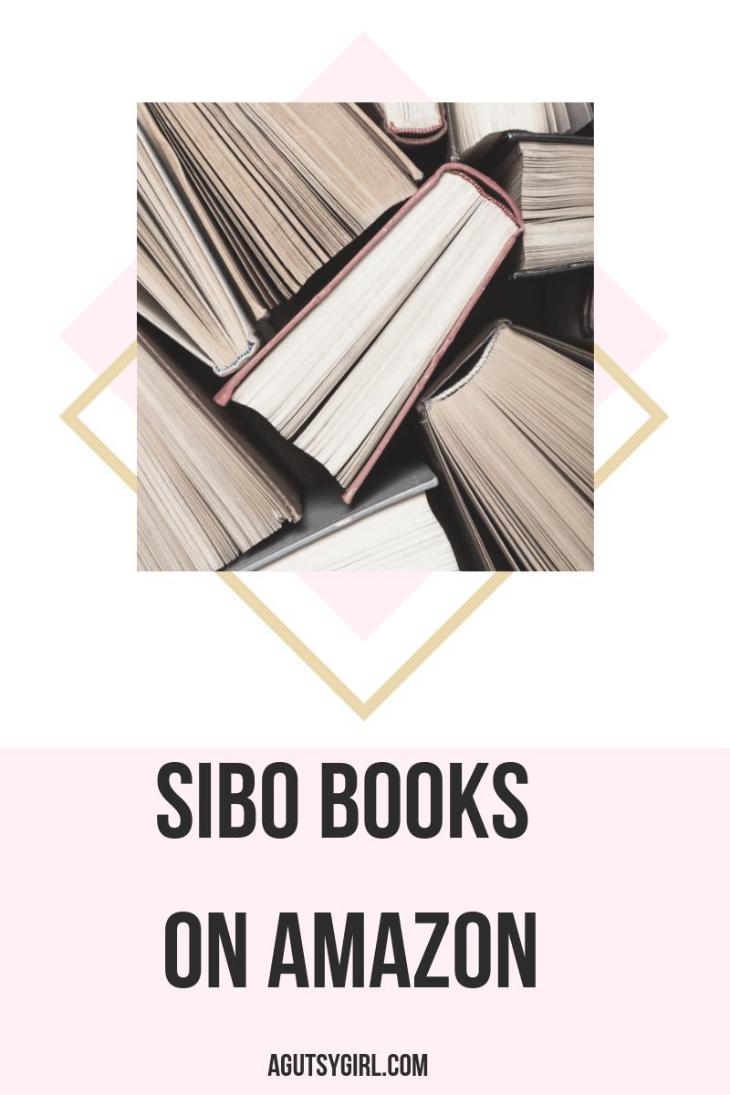 SIBO Books on Amazon agutsygirl.com A Gutsy Girl #amazonbooks #sibo #guthealth #guthealing