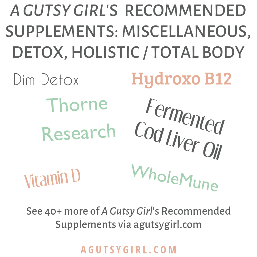 A Gutsy Girl's Recommended Supplements agutsygirl.com supplement #supplement #supplements #guthealth #guthealing #detox detox