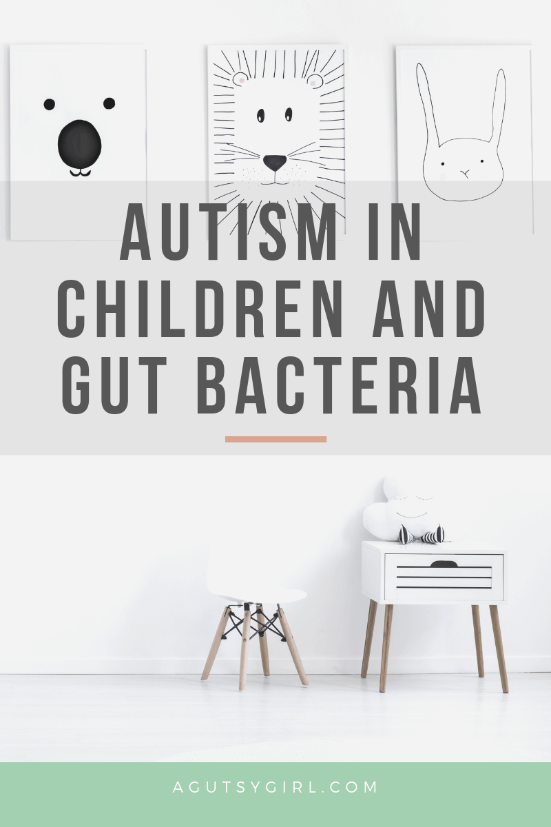 Autism in Children and Gut Bacteria agutsygirl.com healing brain #guthealth #gutbrain #autism