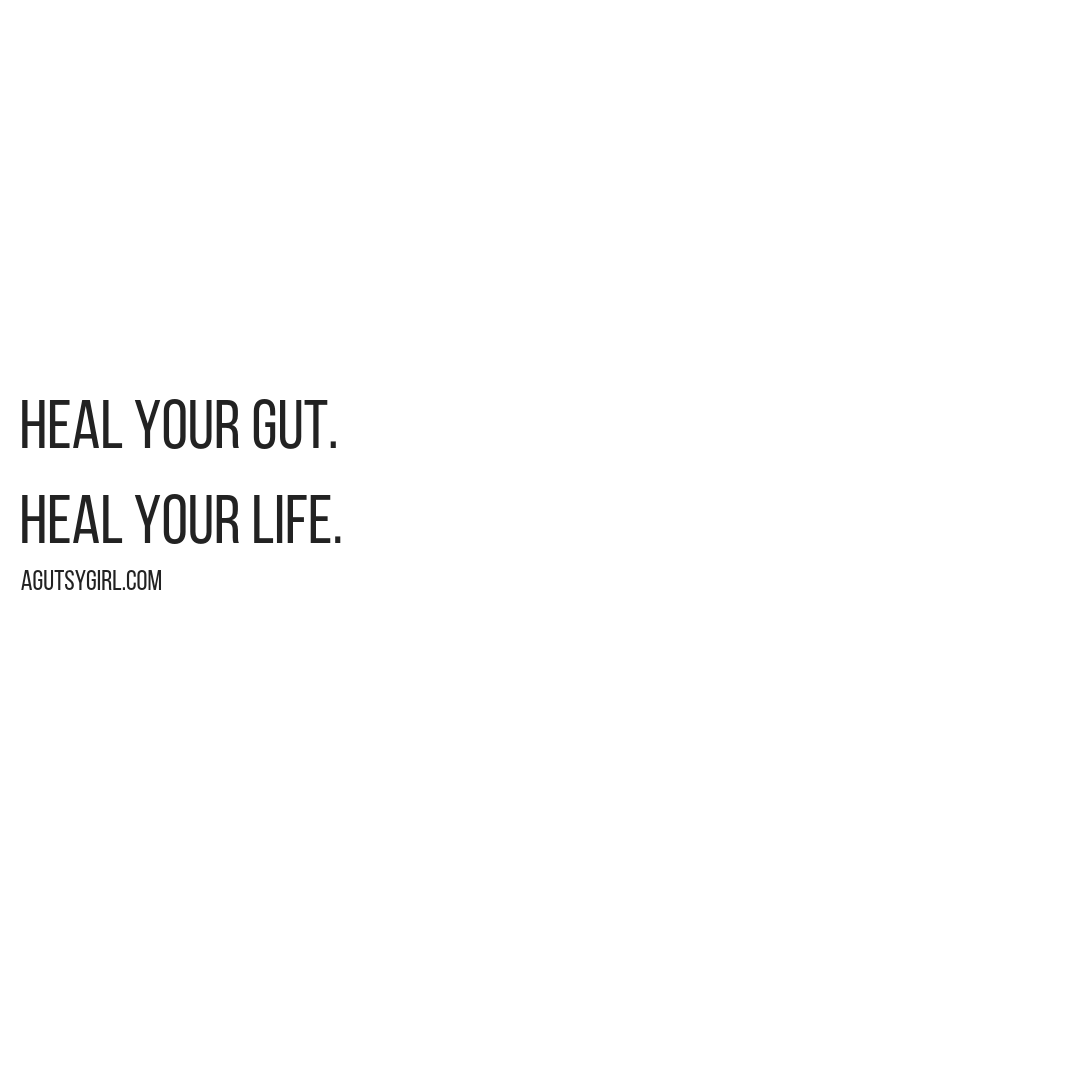 Heal your gut heal your life agutsygirl.com healing thryoid lifestyle #guthealth #guthealing #thyroid #healyourgut