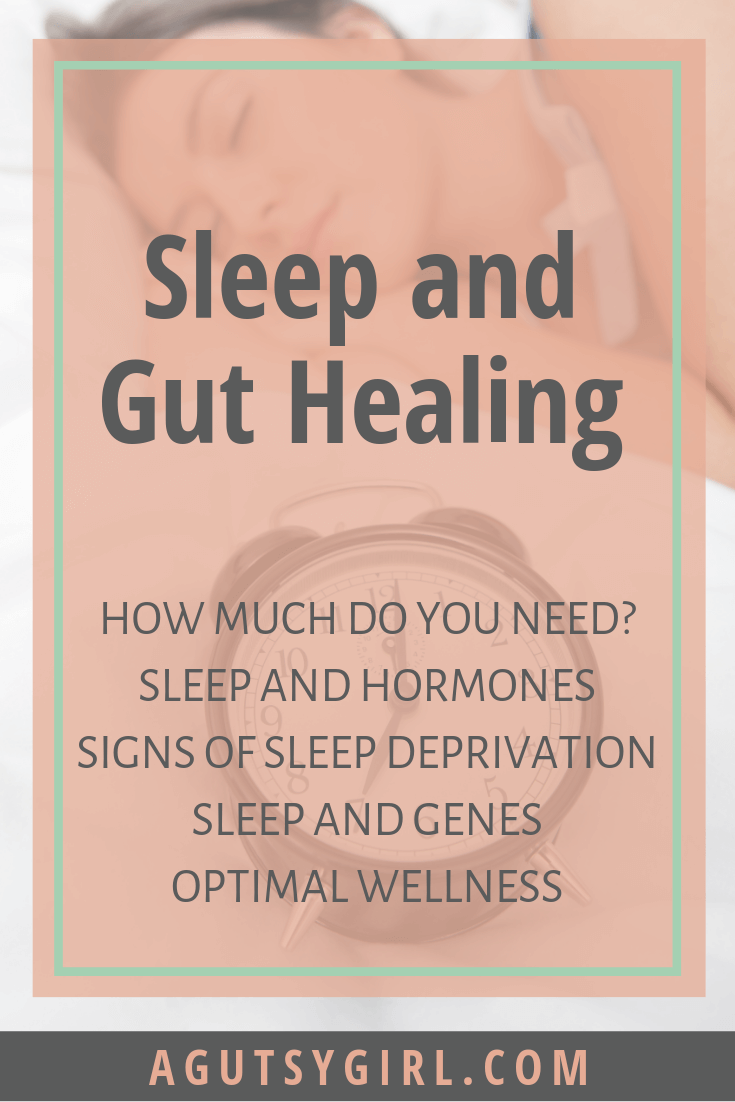 Sleep and Gut Healing agutsygirl.com #healthyliving #guthealth #ibs #sibo health