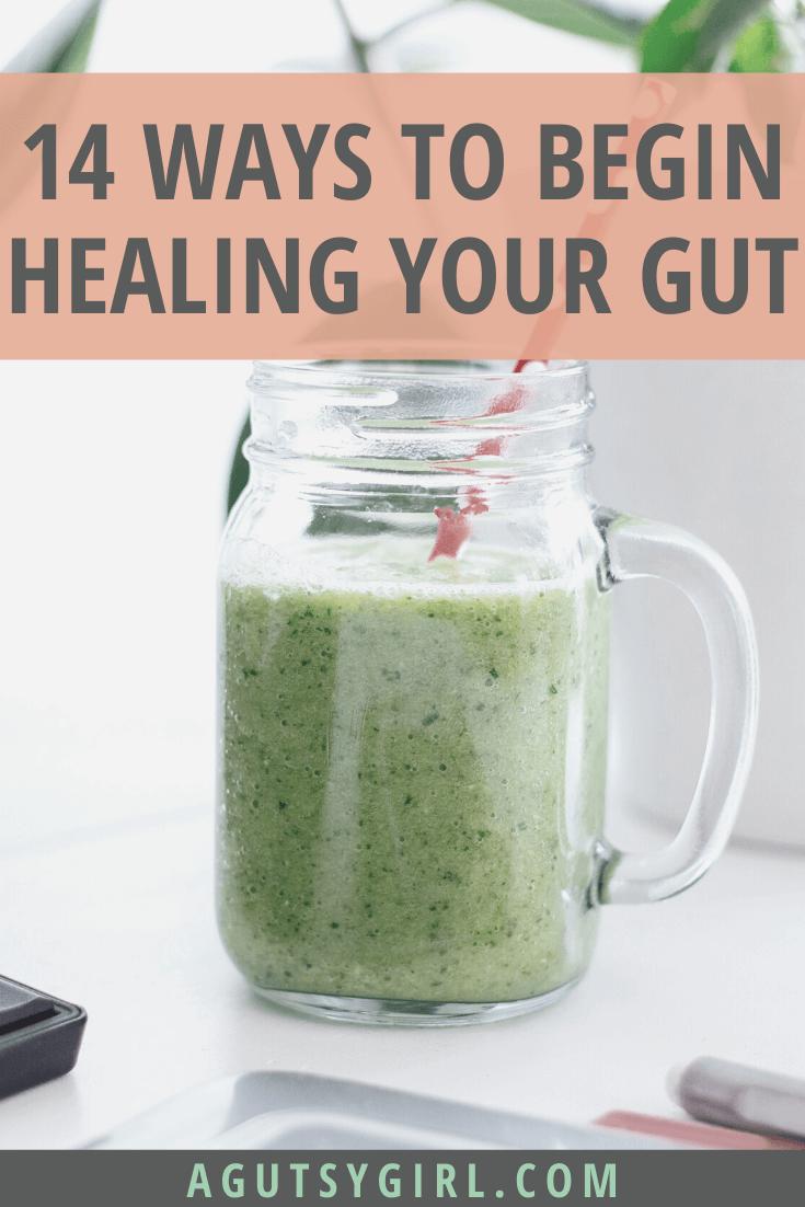 14 Ways to Begin Healing Your Gut agutsygirl.com #guthealth #gut #ibs #ibd