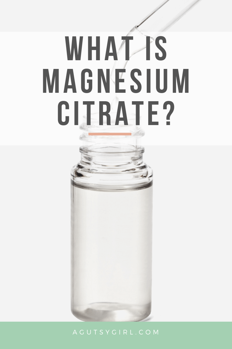 What is Magnesium Citrate IBS gut health agutsygirl.com #guthealth #colonoscopy #laxative #ibs