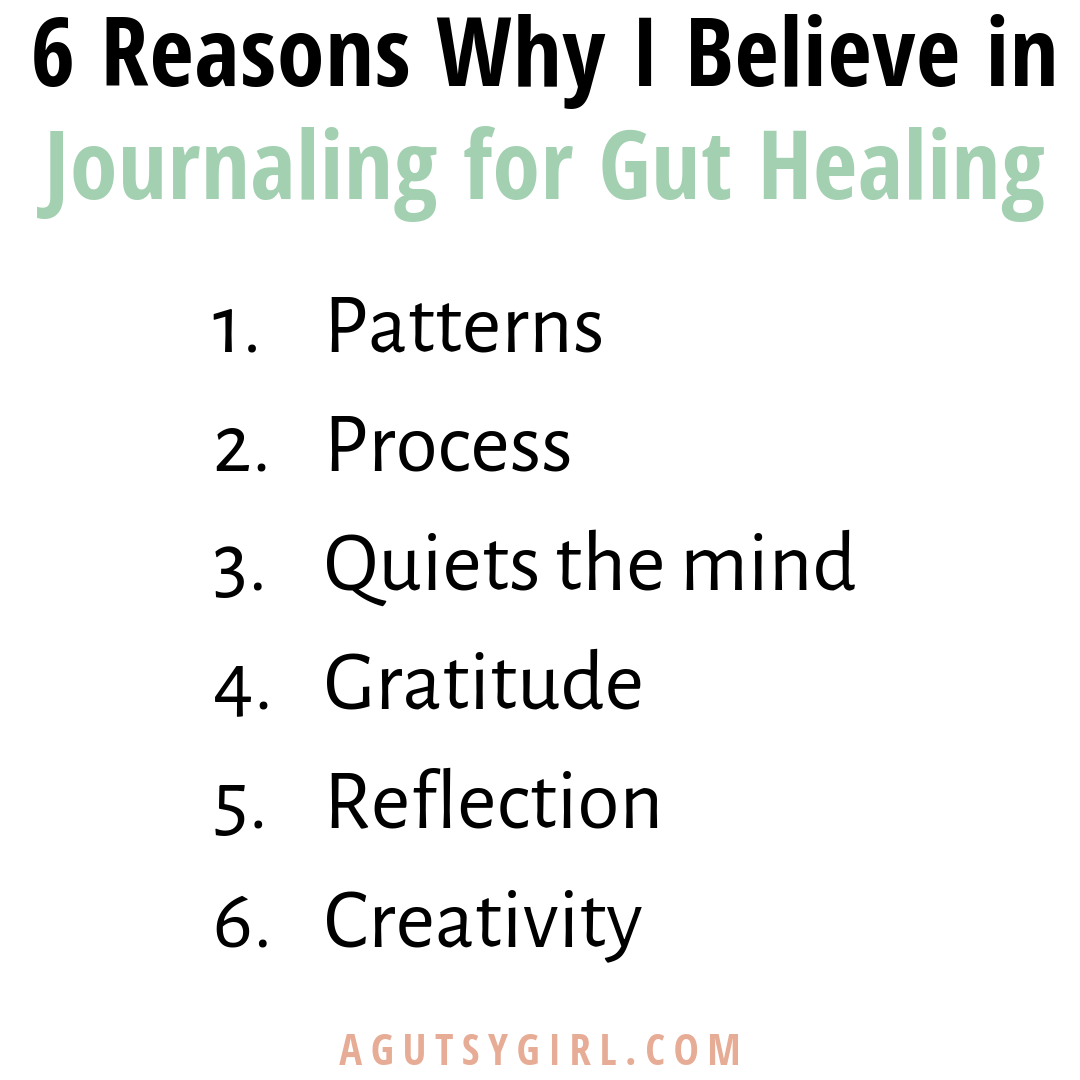 6 Reasons Why I Believe in Journaling for Gut Healing agutsygirl.com #journaling #journals #guthealth #healthyliving #bujo