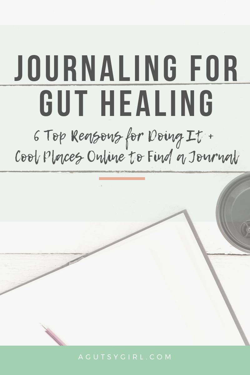 Journaling for Gut Healing agutsygirl.com #journal #journaling #guthealth