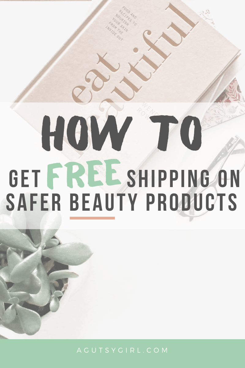 How to Get Free Shipping on Safer Beauty agutsygirl.com #saferbeauty #beauty #skincare #makeup