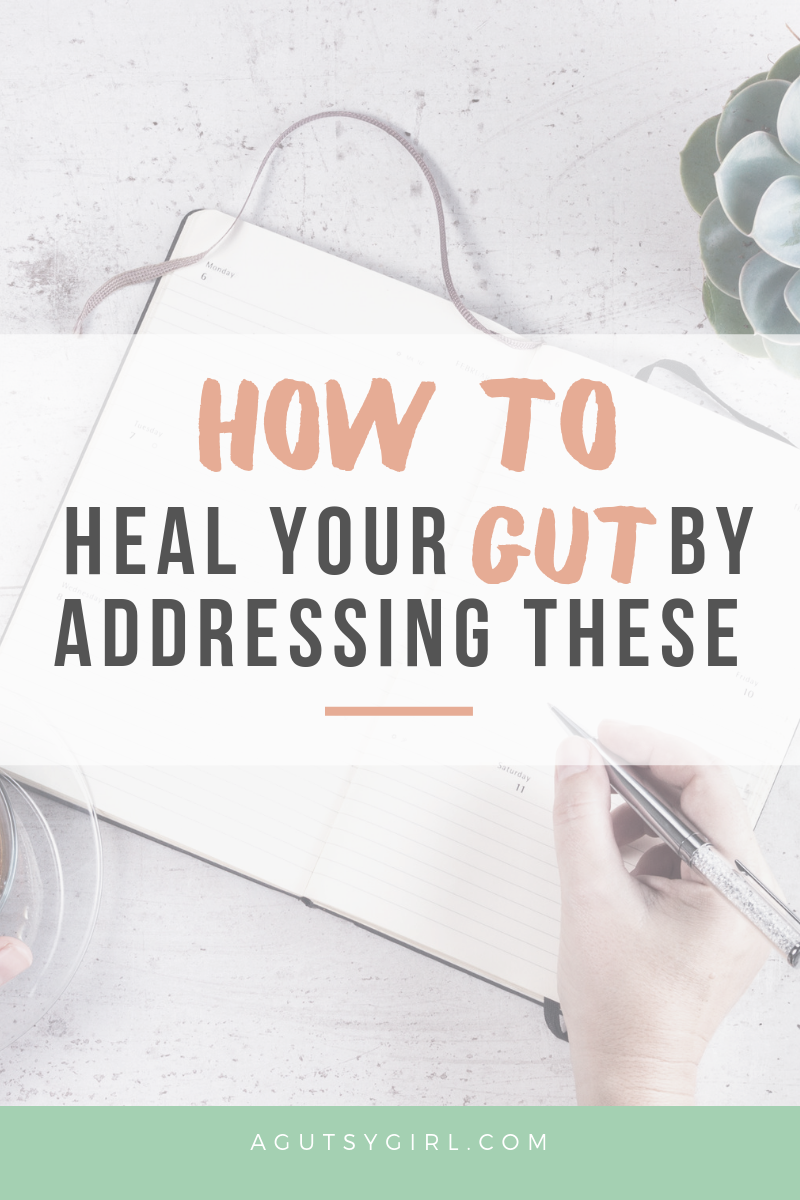 How to Heal Your Gut by Addressing These agutsygirl.com #guthealth #thyroid #stress #leakygut