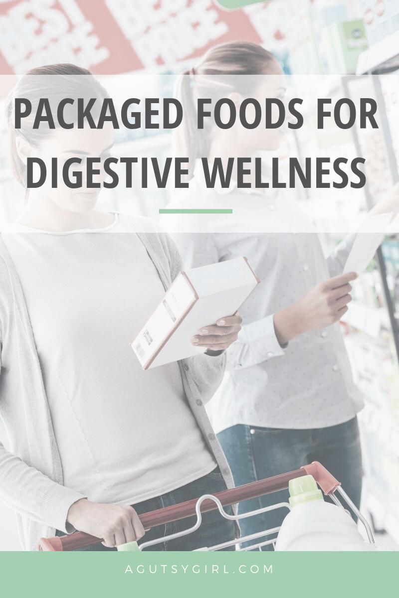 Packaged Foods for Digestive Wellness agutsygirl.com #travel #guthealth #healthyliving