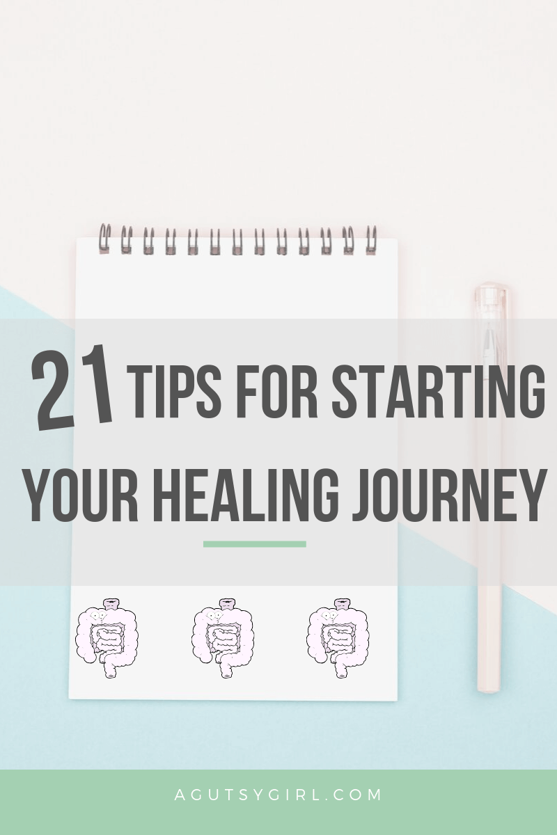 21 Tips for Starting Your Healing Journey agutsygirl.com #guthealth #ibs #ibd #healing