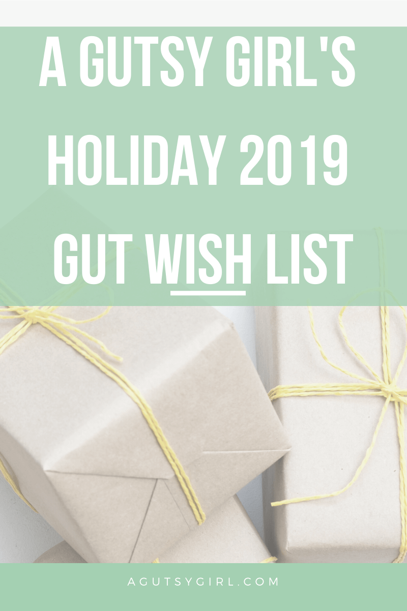 A Gutsy Girl Holiday 2019 Gut Wish List agutsygirl.com #holiday #giftideas #guthealth #healthyliving