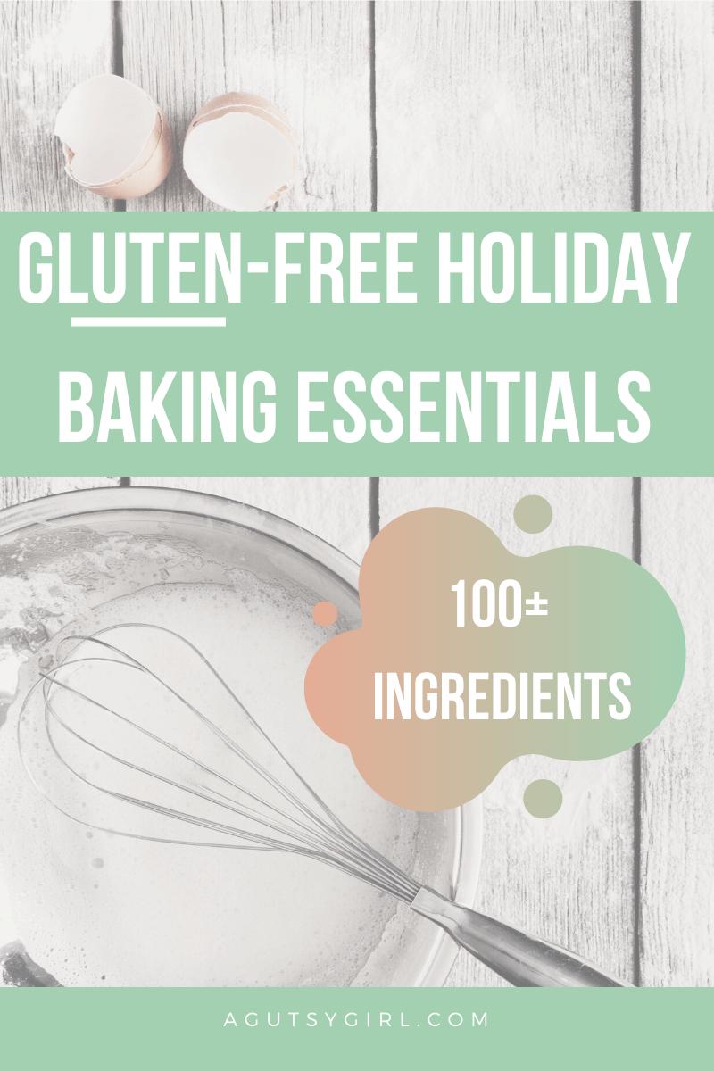 Gluten-Free Holiday Baking Essentials agutsygirl.com #holidaybaking #glutenfree #dairyfree #IBS #guthealth
