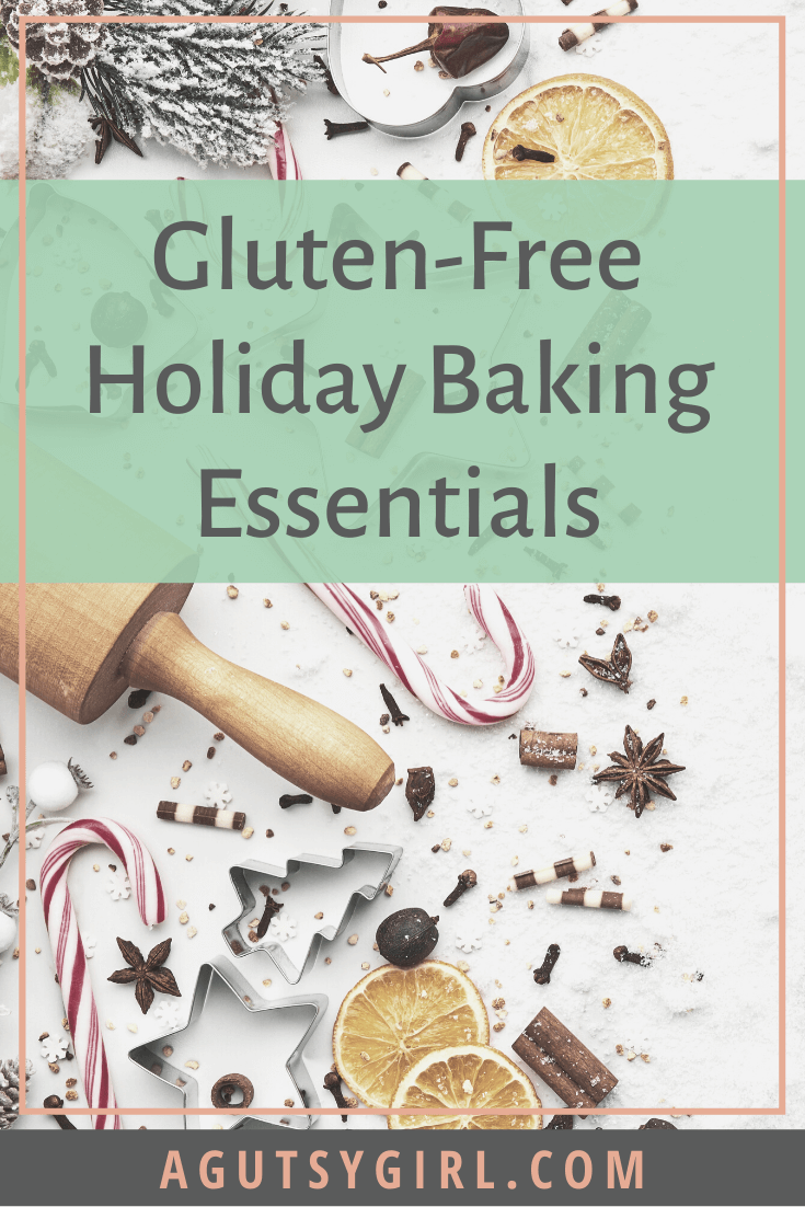 Gluten-Free Holiday Baking Essentials agutsygirl.com #holidaybaking #glutenfree #dairyfree #baking #guthealth