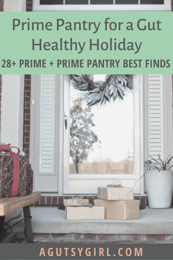 Prime Pantry for a Gut Healthy Holiday agutsygirl.com #prime #amazonprime #primepantry #guthealth