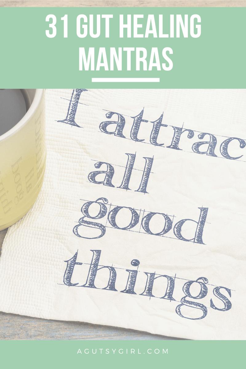 31 Gut Healing Mantras to set agutsygirl.com health IBS IBD #ibs #ibd #guthealth #mantra #affirmation