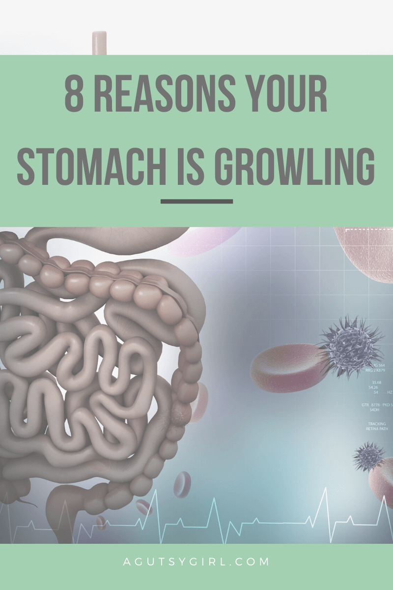 Why is My Stomach Growling agutsygirl.com #stomach #digestion #guthealth