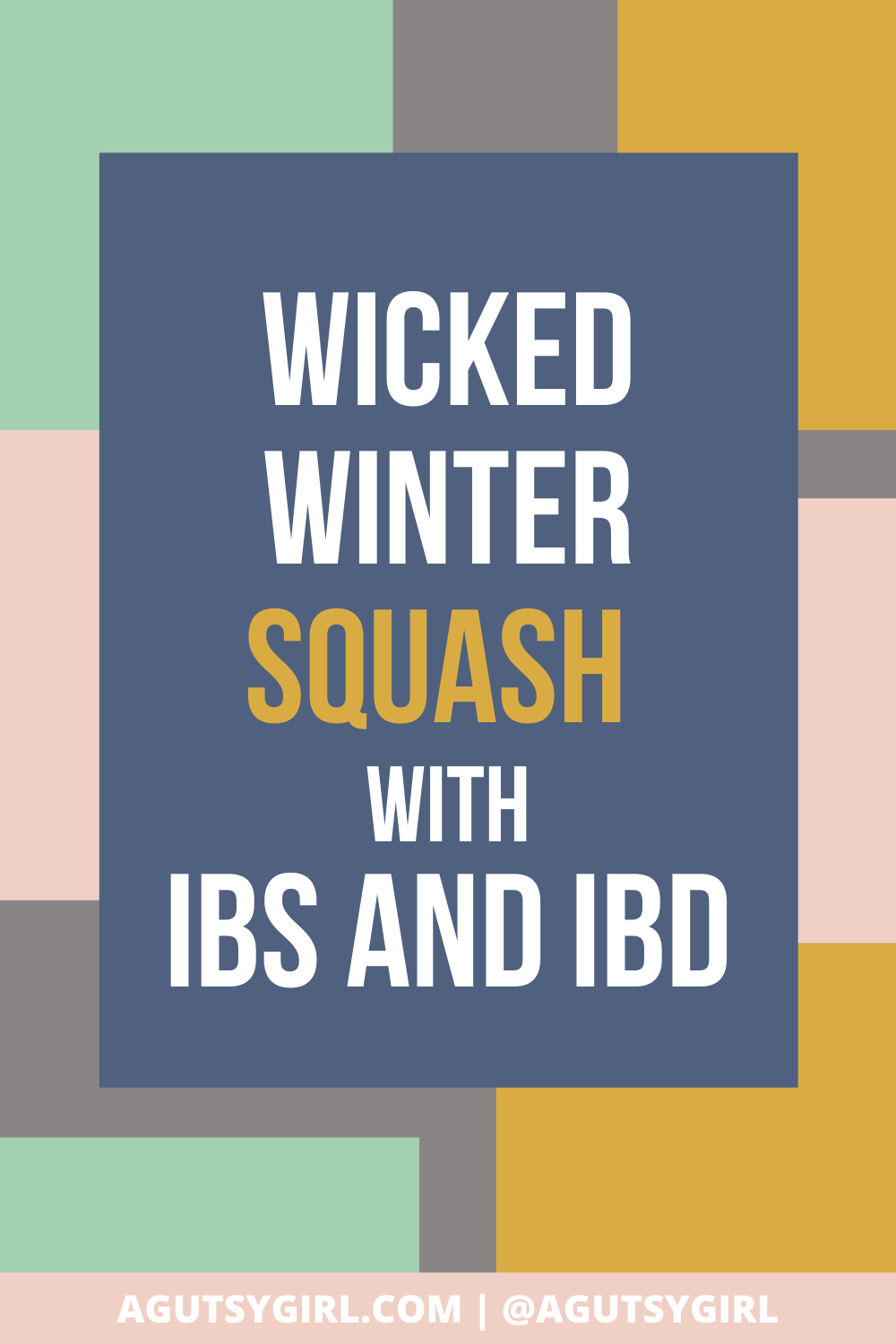 Wicked Winter Squash with IBS and IBD agutsygirl.com #wintersquash #ibs #ibd #guthealth squashes