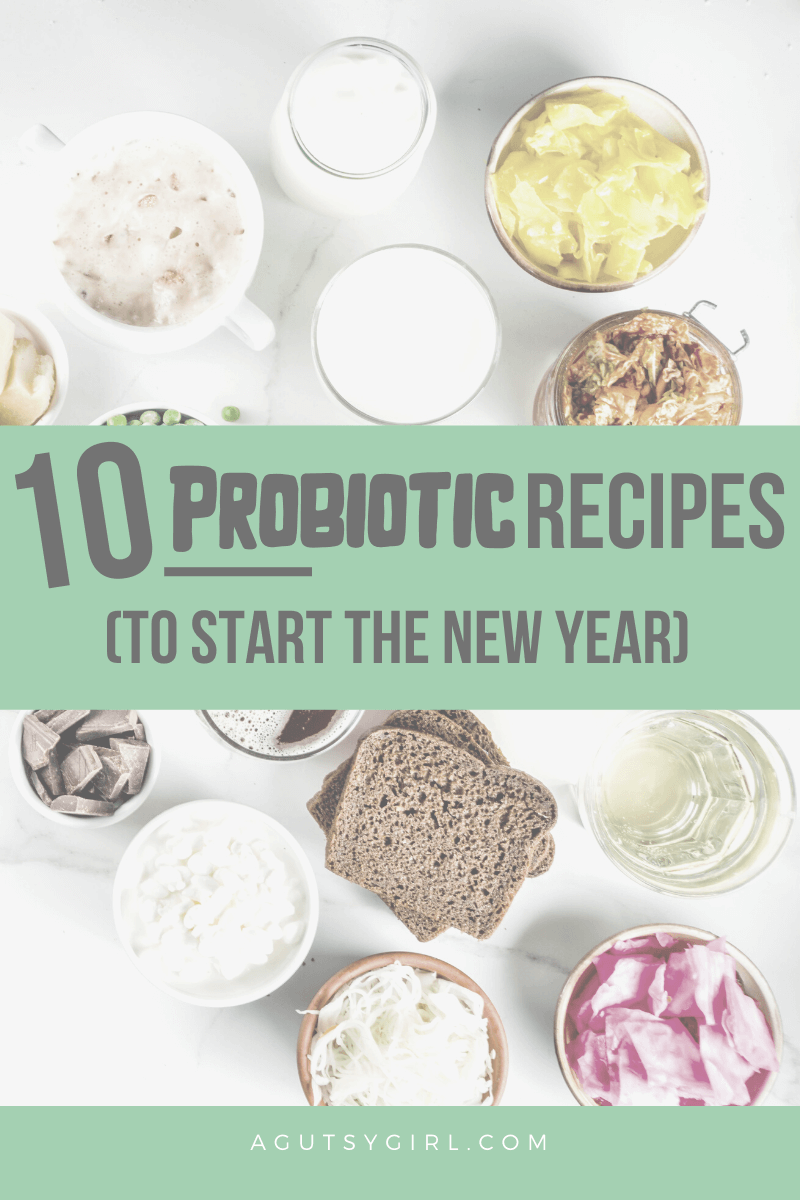 10 Probiotic Recipes to Start the New Year agutsygirl.com #probiotic #probiotics #guthealth