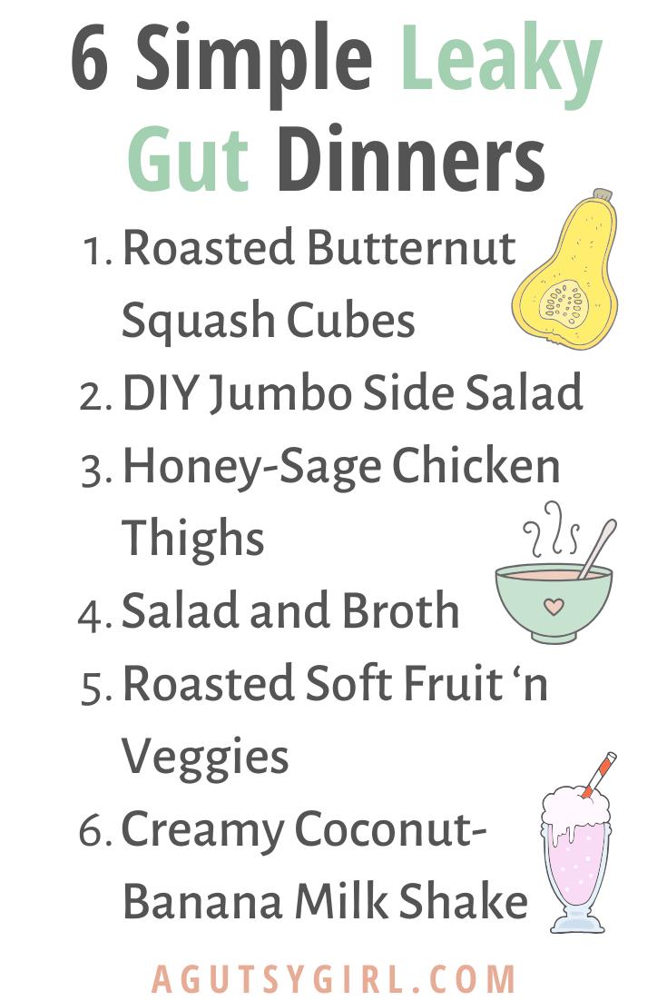 6 Simple Leaky Gut Dinners agutsygirl.com #leakygutmeals #leakygutdiet #glutenfree #guthealth