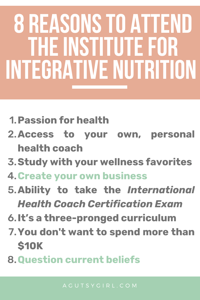 8 Reasons to Attend the Institute for Integrative Nutrition agutsygirl.com #iin #healthcoach #healthcoaching #healthyliving #guthealth
