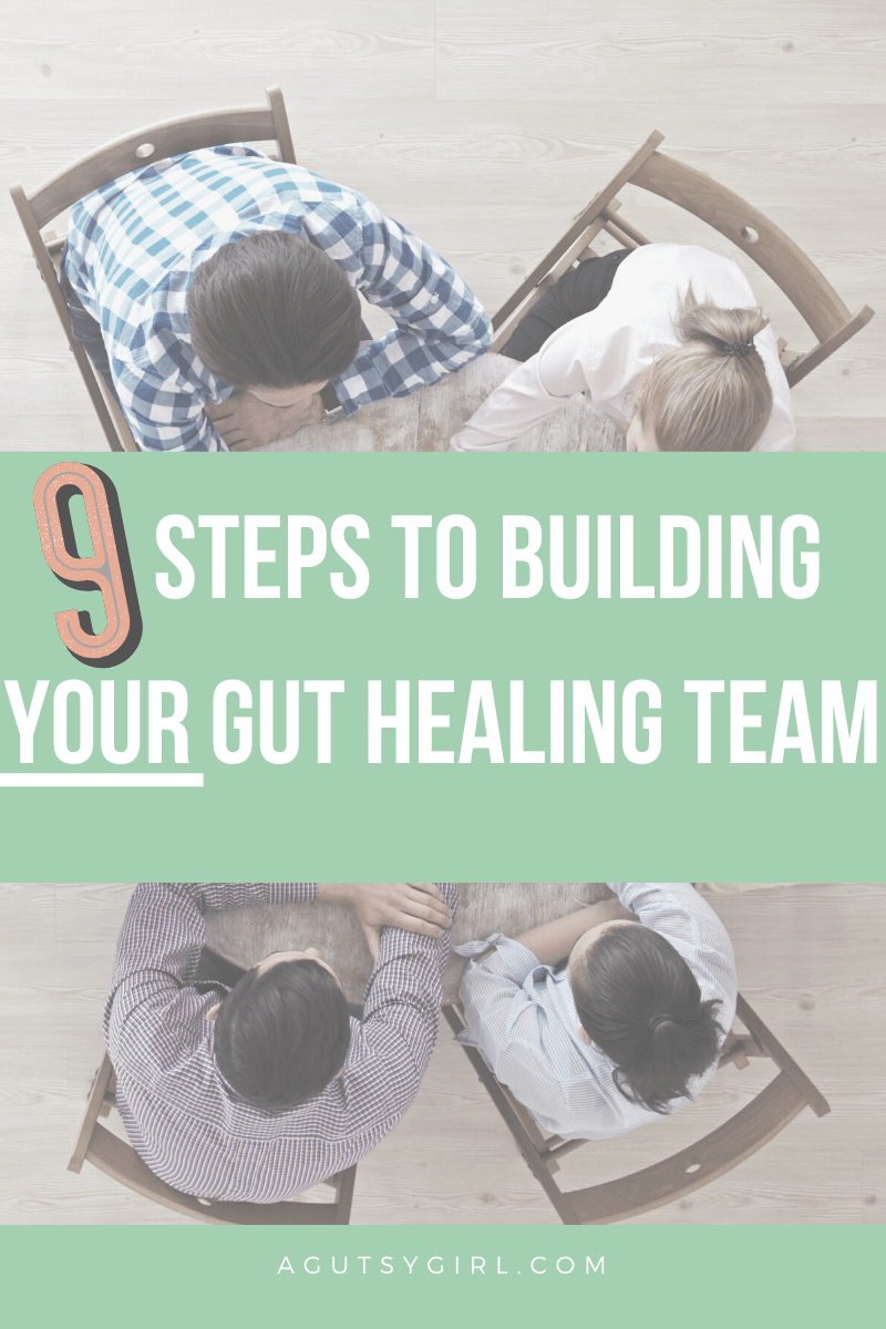 9 Steps to Building Your Gut Healing Team agutsygirl.com #doctor #guthealth #gut #agutsygirl