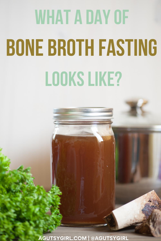 A Day of Bone Broth Fasting agutsygirl.com #bonebroth #bonebrothfast #fasting #guthealth