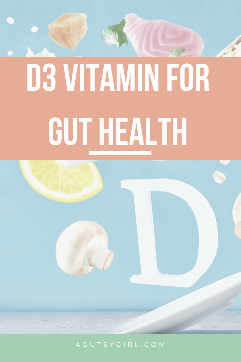 D3 Vitamin for Gut Health agutsygirl.com #vitamind #guthealth #vitamins