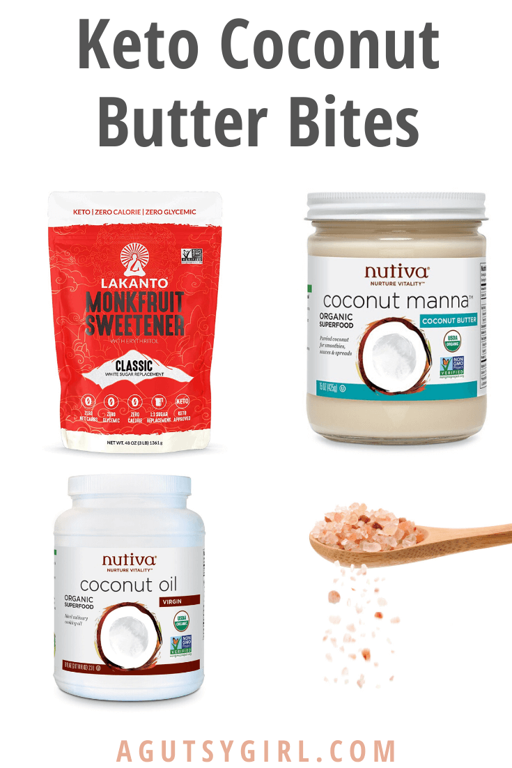 Keto Coconut Butter Bites Ingredients agutsygirl.com #ketorecipes #keto #glutenfree #guthealth