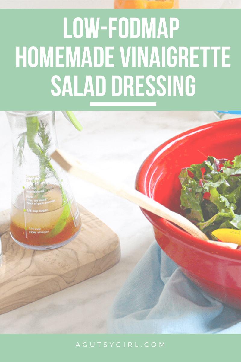 Low-FODMAP Homemade Vinaigrette Salad Dressing agutsygirl.com infographic #lowfodmap #lowfodmapdiet #leakygut #SIBO