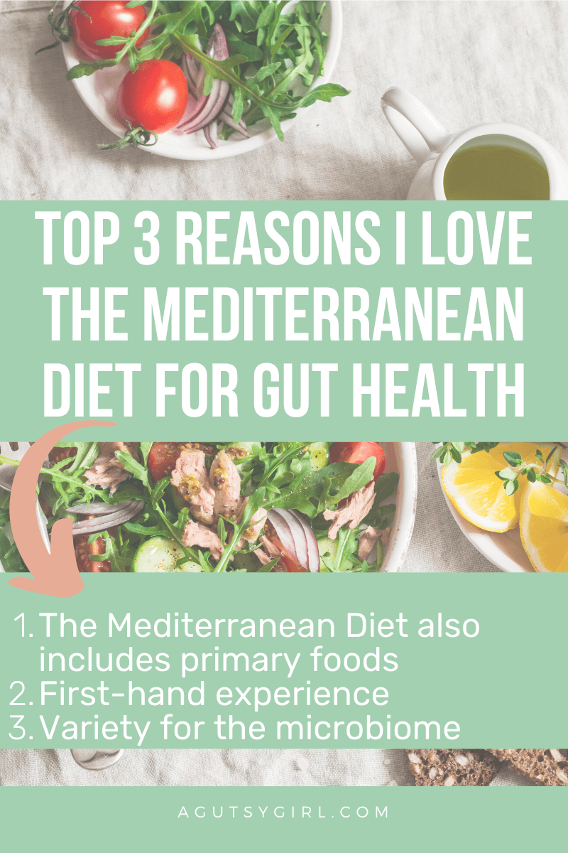 Mediterranean Diet for Gut Health agutsygirl.com #mediterraneandiet #guthealth #healthyliving 3 reasons