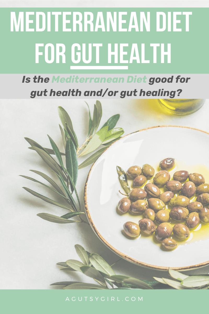 Mediterranean Diet for Gut Health agutsygirl.com #mediterraneandiet #guthealth #healthyliving