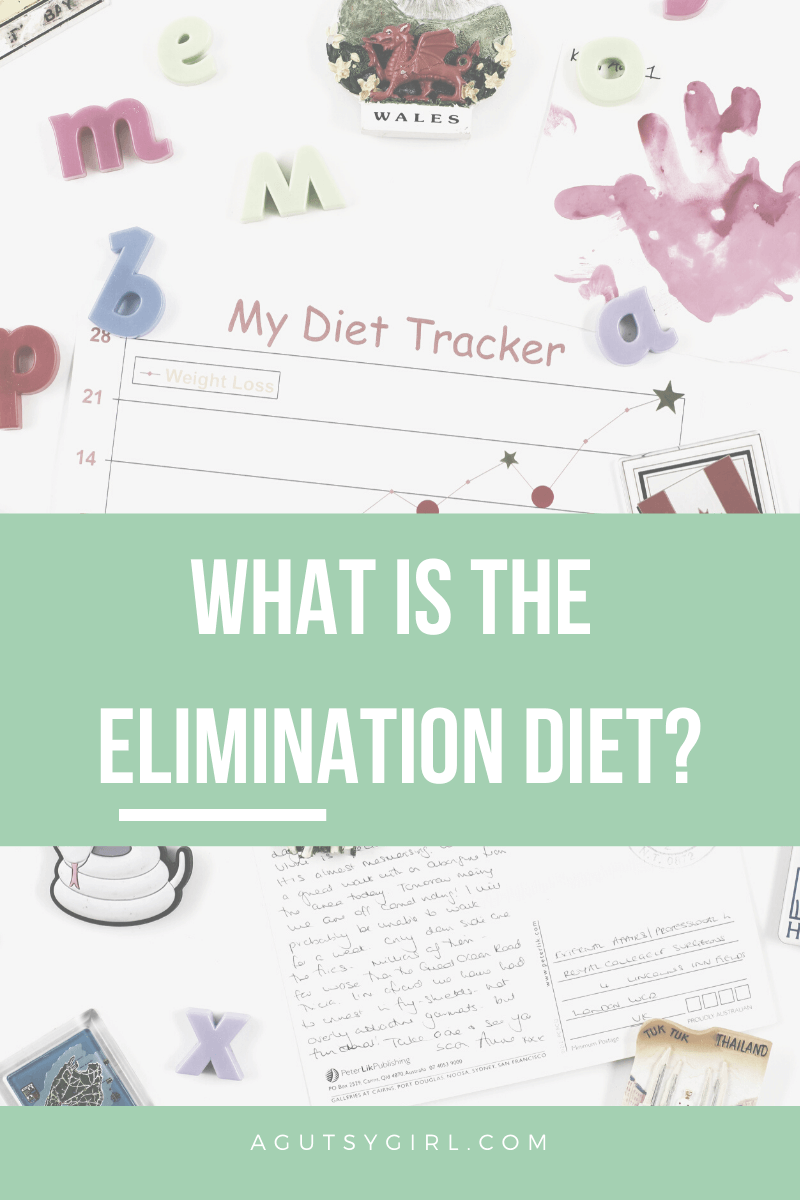 The Elimination Diet agutsygirl.com #eliminationdiet #guthealth #healthyliving