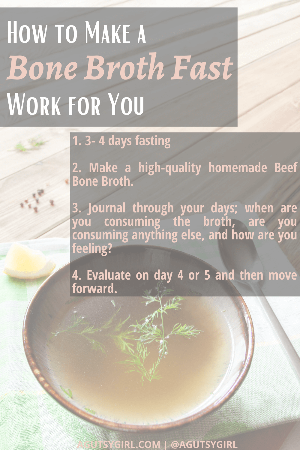 What is a Bone Broth Fast and how to make it work for you agutsygirl.com #bonebroth #bonebrothfast #fasting