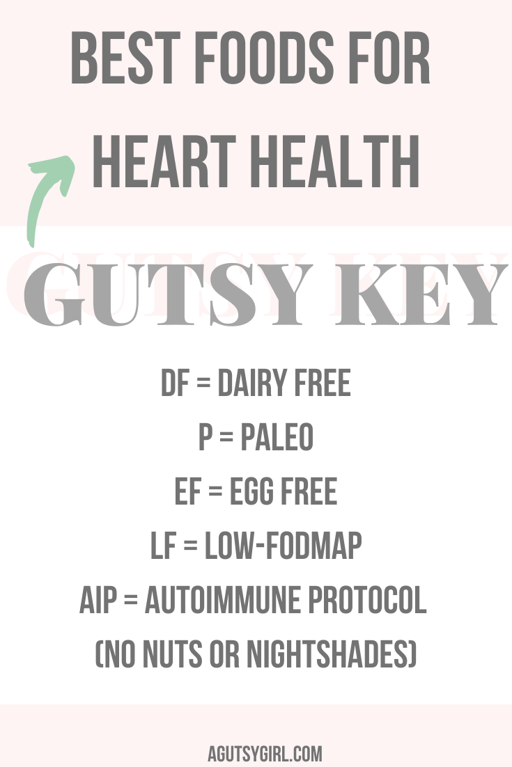 Best Foods for Heart Health agutsygirl.com #hearthealth #hearthealthy #guthealth #glutenfree gut health