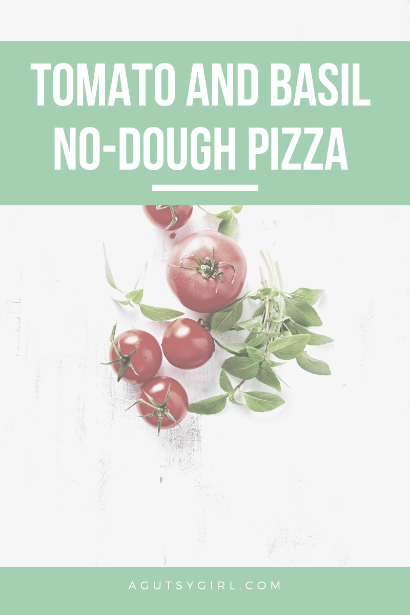 Tomato and Basil No-Dough Pizza agutsygirl.com #nationalpizzaday #glutenfree #ketorecipes