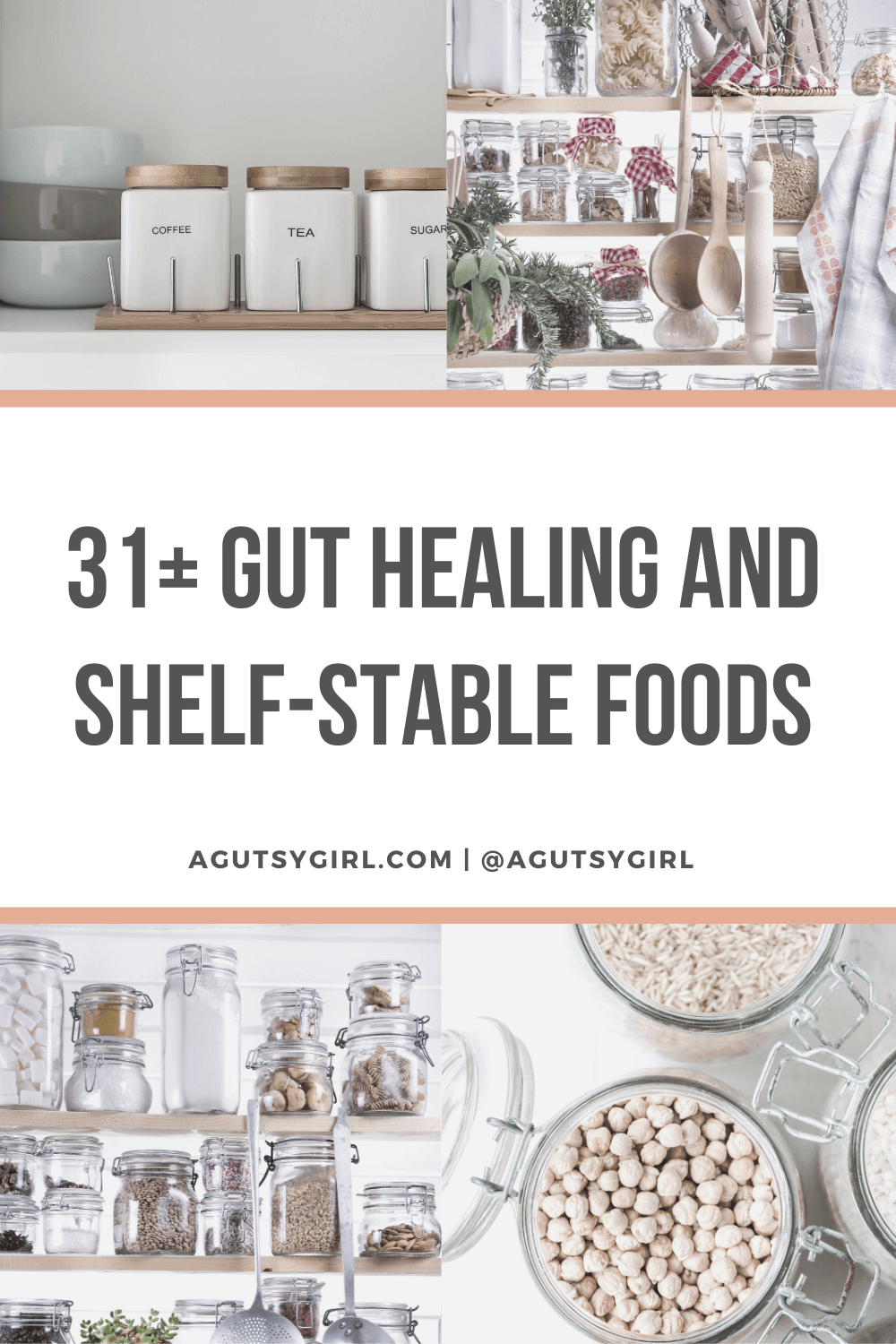 31 Gut Healing and Shelf-Stable Foods agutsygirl.com #guthealth #shelfstable #cooking